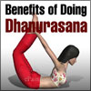 Steps to do Dhanurasana or Bow Pose & Its Benefits