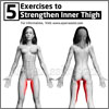 5 Exercises to Strengthen Inner Thigh