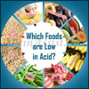 Which Foods are Low in Acid?