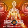 How to Open Blocked Root Chakra or Muladhara