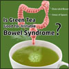 Is Green Tea Good for Irritable Bowel Syndrome?