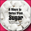 Sugar Addiction Detox: 6 Ways to Detox from Sugar