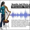 Vibroacoustic Therapy - Benefits, Effectiveness, Goals, Objectives, Indications