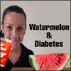 Watermelon & Diabetes: How Safe is it for Diabetics to Eat Watermelon?