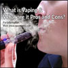 What is Vaping & What are it Pros and Cons?