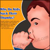 Why Do Kids Suck Their Thumb & Way to Get Rid of Thumb Sucking