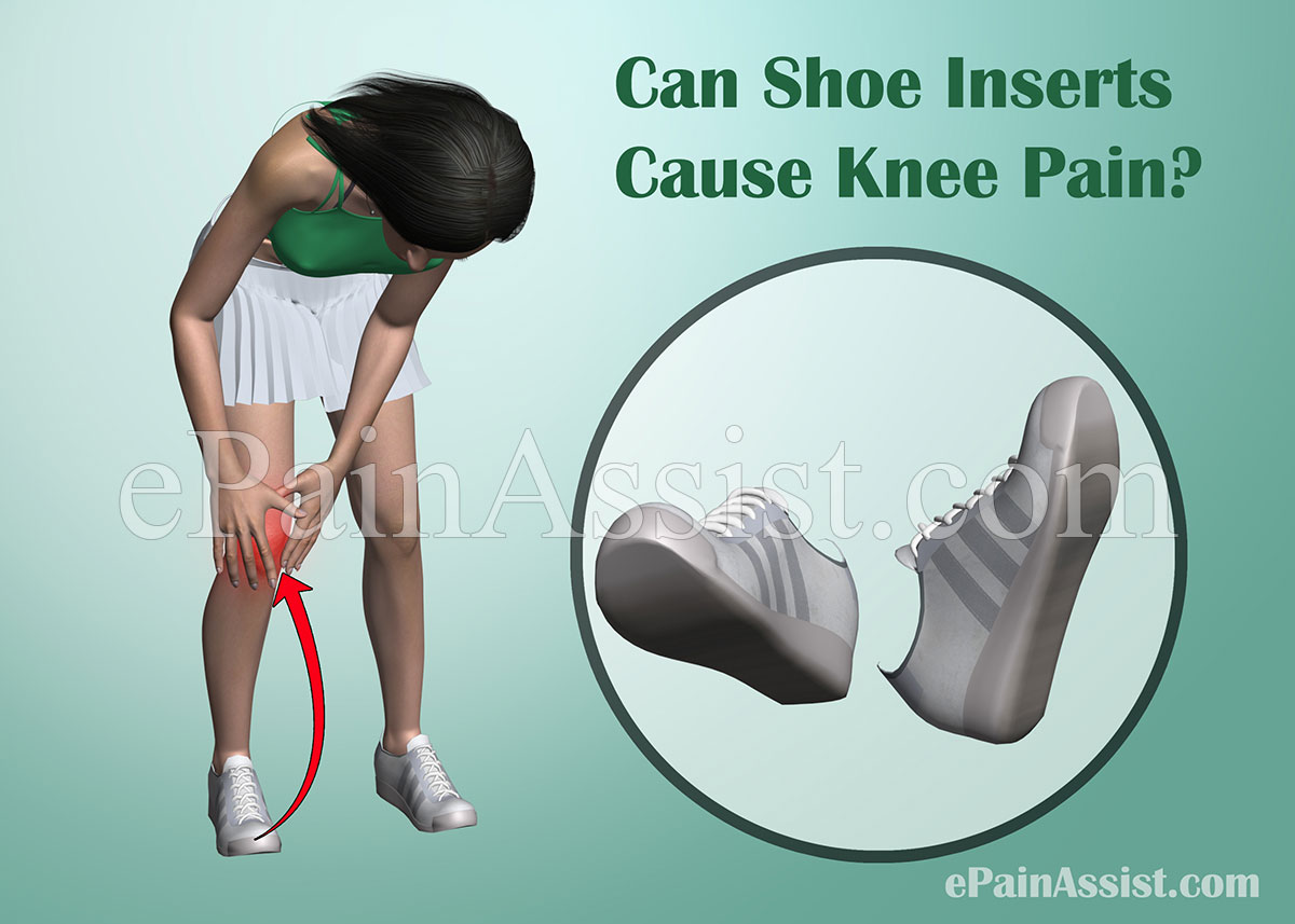 Can Shoe Inserts Cause Knee Pain?