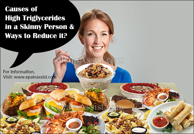 Causes of High Triglycerides in a Skinny Person & Ways to Reduce it?