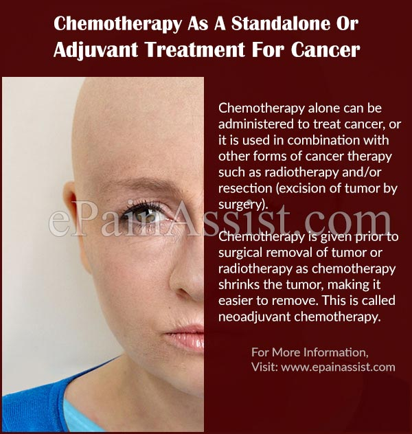 Chemotherapy As A Standalone Or Adjuvant Treatment For Cancer