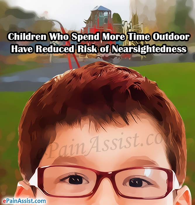 Children Who Spend More Time Outdoor Have Reduced Risk of Nearsightedness