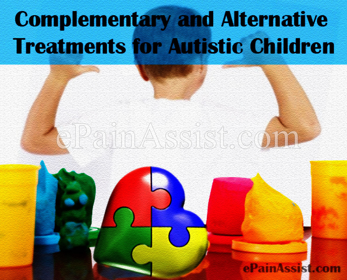 Complementary & Alternative Treatments for Autistic Children
