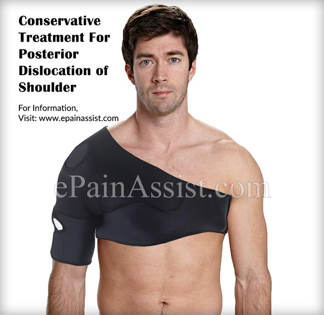 Conservative Treatment For Posterior Dislocation of Shoulder