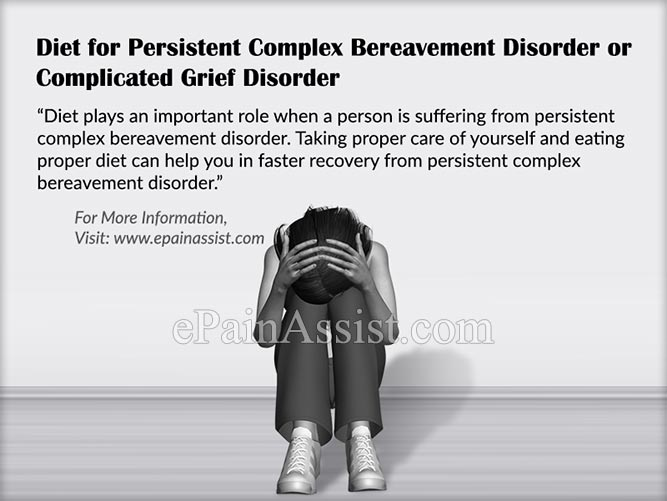 Diet for Persistent Complex Bereavement Disorder or Complicated Grief Disorder