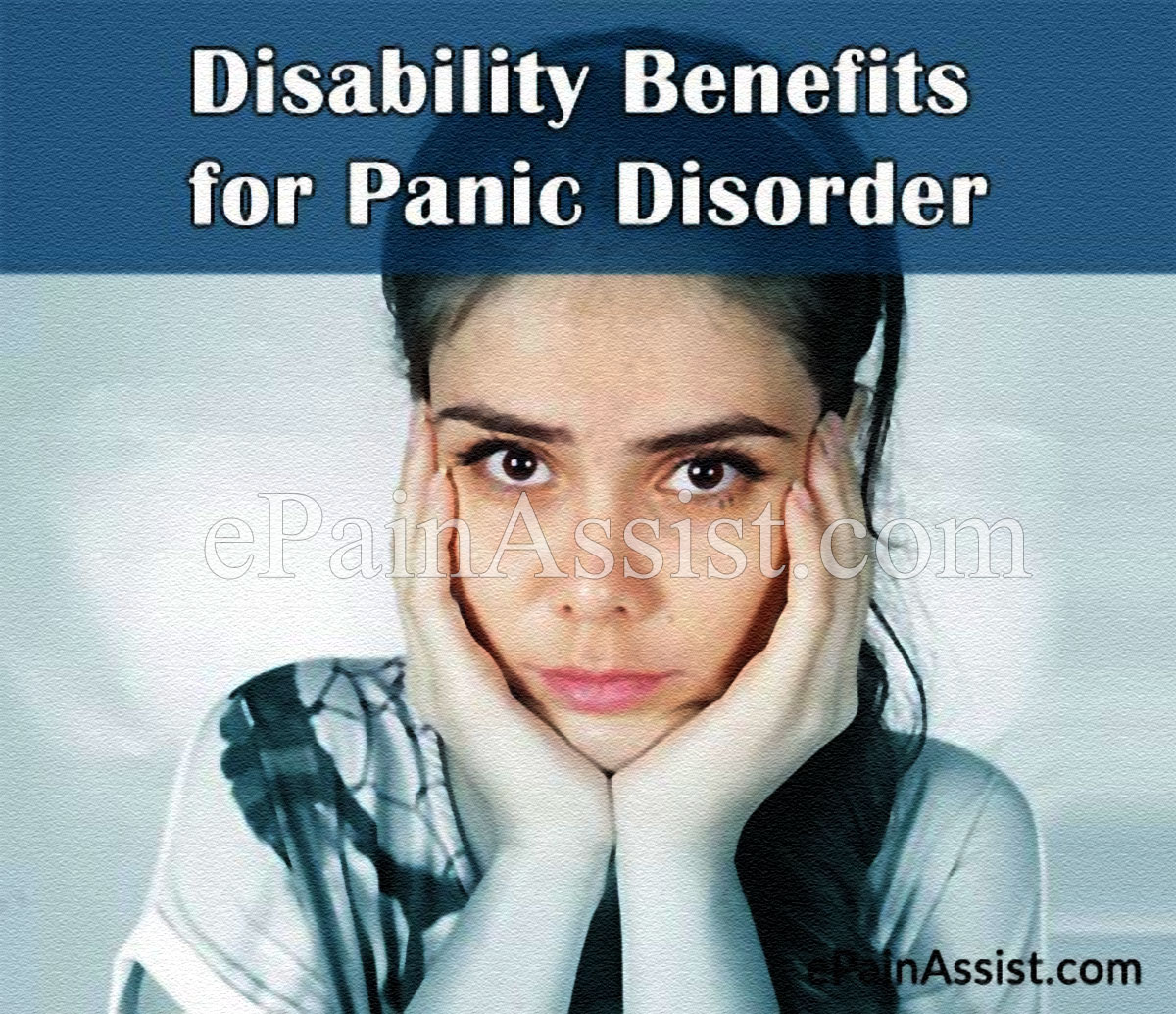 Disability Benefits for Panic Disorder or Panic Attacks