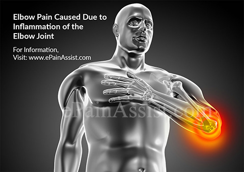 Elbow Pain Caused Due to Inflammation of the Elbow Joint