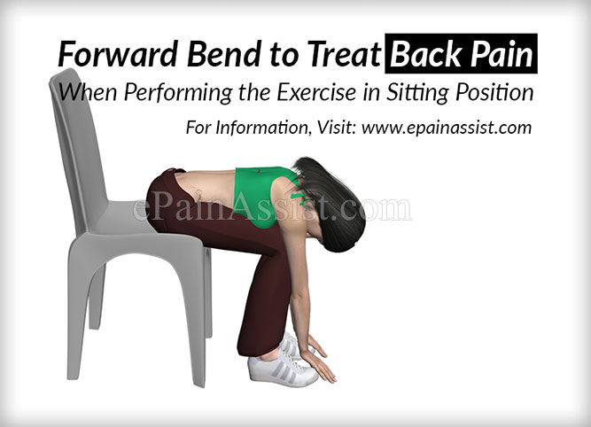 Forward Bend to Treat Back Pain: When Performing the Exercise in Sitting Position