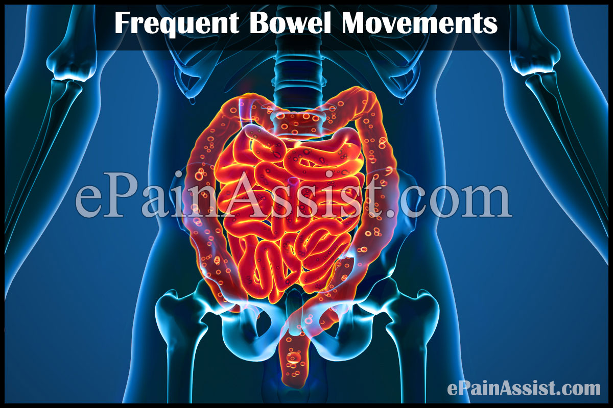 Frequent Bowel Movements Treatment Causes Symptoms