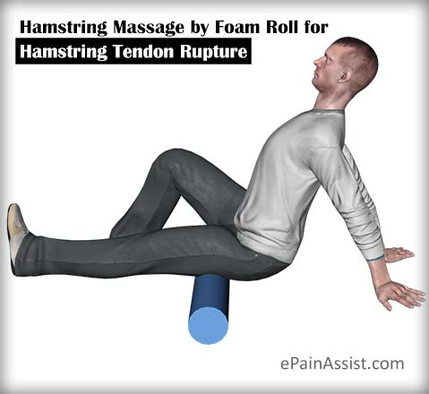 Hamstring Massage by Foam Roll for Hamstring Tendon Rupture