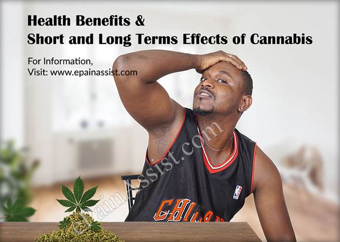 Health Benefits & Short and Long Terms Effects of Cannabis