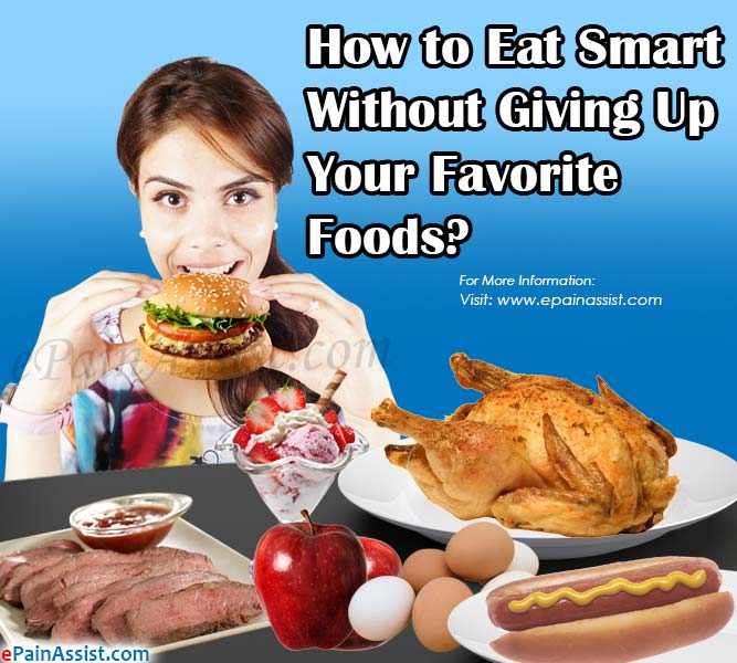 How to Eat Smart without Giving Up on Favorite Foods?