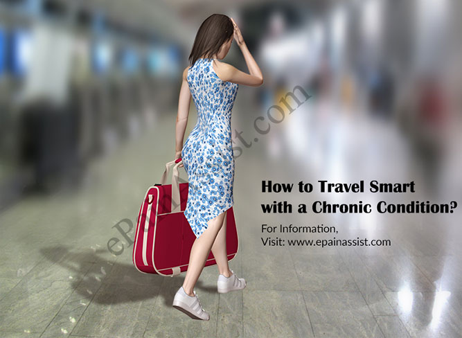 How to Travel Smart with a Chronic Condition or Illness?