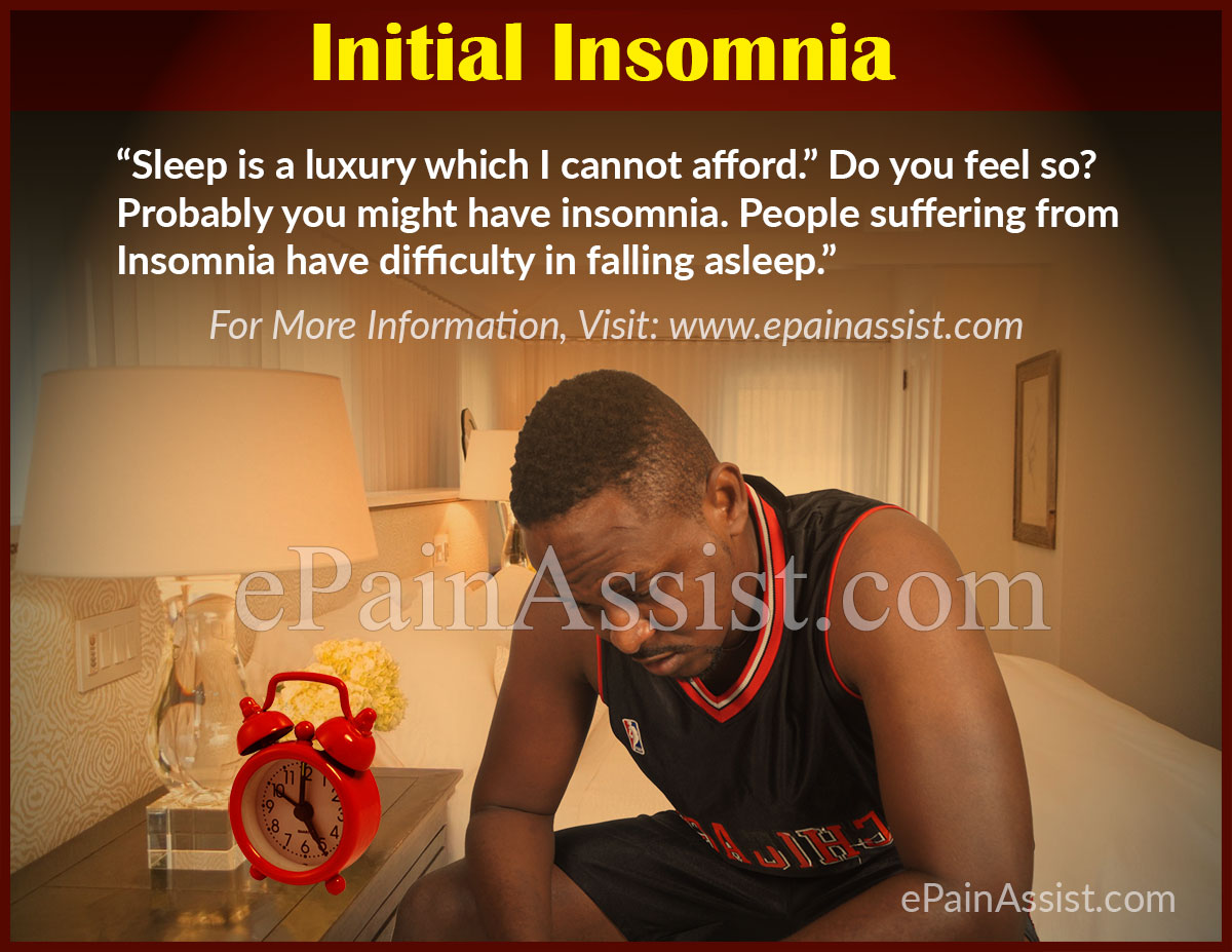 Initial Insomnia: Causes, Symptoms, Treatment