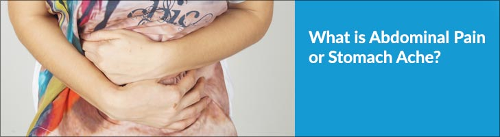 What is Abdominal Pain or Stomach Ache? Stomach Pain, Belly Ache, Abdominal Cramps