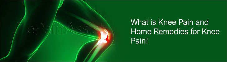 What is Knee Pain and Home Remedies for Knee Pain