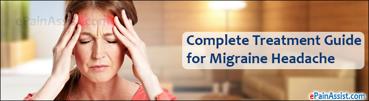 Complete Treatment Guide for Migraine Headache