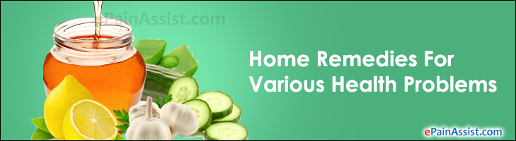 Home Remedies For Various Health Problems
