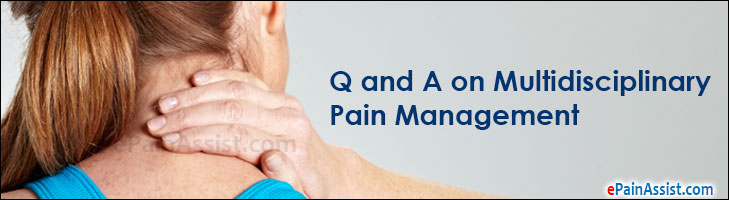 Q and A on Multidisciplinary Pain Management