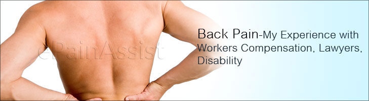 Back Pain-My Experience with Workers Compensation, Lawyers, Disability