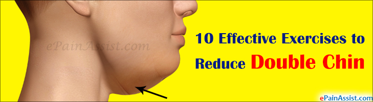 Natural effective ways & Exercises to Reduce Double Chin