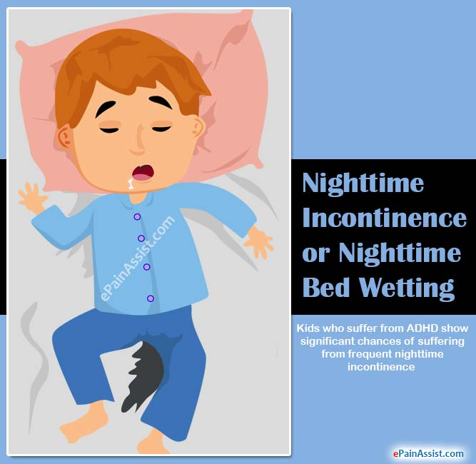 Nighttime Incontinence or Nighttime Bed Wetting