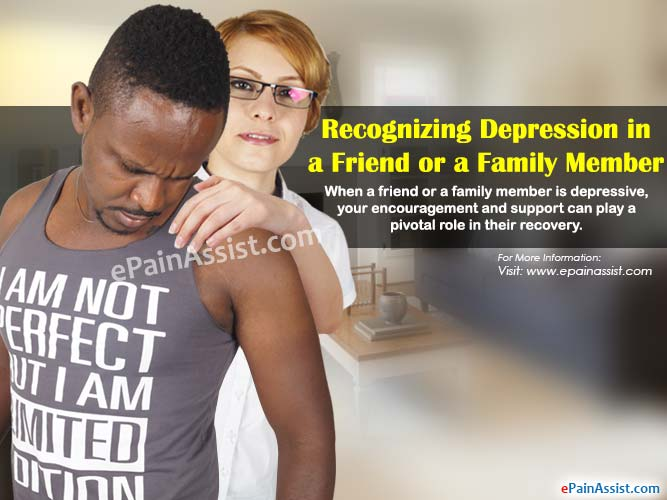 Recognizing Depression in a Friend or a Family Member