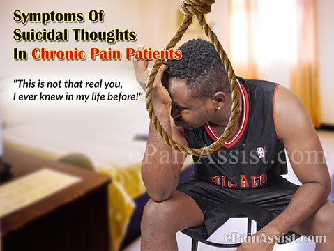 Signs And Symptoms Of Suicidal Thoughts In Chronic Pain Patients