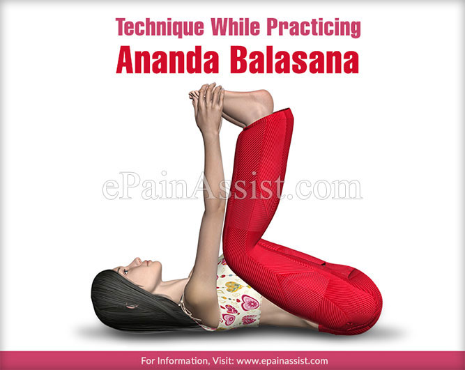 Technique While Practicing Ananda Balasana or the Happy Baby Pose