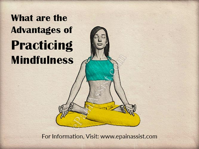 What are the Advantages of Practicing Mindfulness?