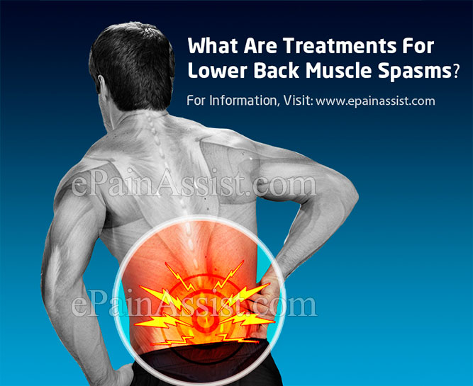 What Are Treatments For Lower Back Muscle Spasms?