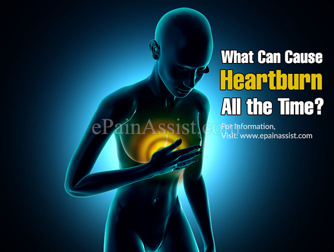 What Can Cause Heartburn All the Time?