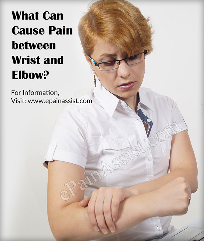 What Can Cause Pain between Wrist and Elbow?
