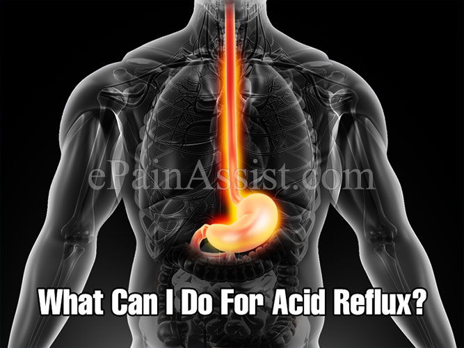 What Can I Do For Acid Reflux?