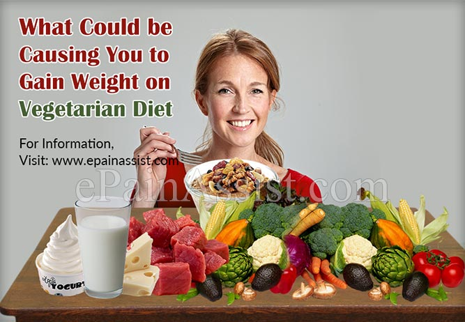 What Could be Causing You to Gain Weight on Vegetarian Diet?
