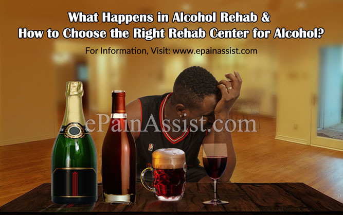 What Happens in Alcohol Rehab & How to Choose the Right Rehab Center for Alcohol?