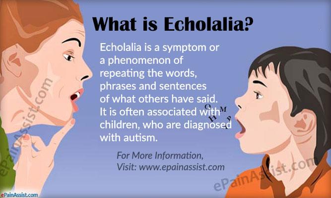 Echolalia Causes Symptoms Types Diagnosis and Treatment