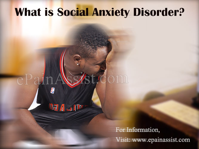 What is Social Phobia or Social Anxiety Disorder?