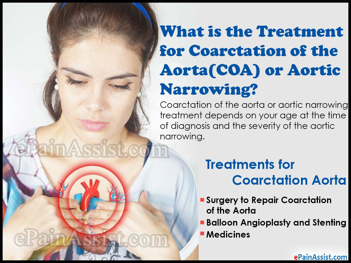 What is the Treatment for Coarctation of the Aorta (COA) or Aortic Narrowing?