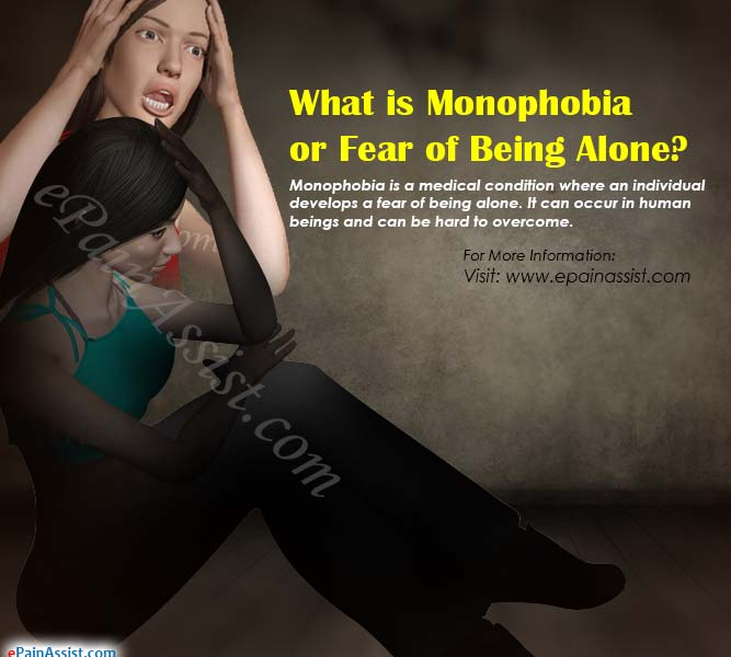 What is Monophobia or Fear of Being Alone?