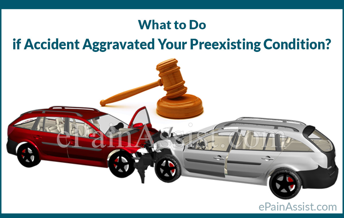 What to Do if Accident Aggravated Your Preexisting Condition?