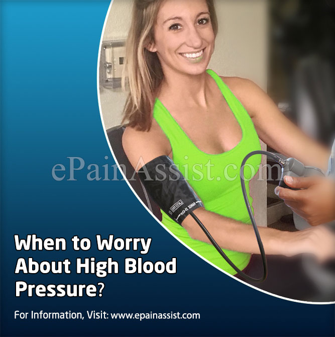 When to Worry about High Blood Pressure?